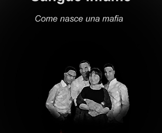 """Sangue infame"" – Come nasce una mafia  – di Nicola de Ruvo"