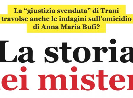 """La """"giustizia svenduta"""" di Trani, travolse anche le indagini sull'omicidio di Anna Maria Bufi? – prima parte"""